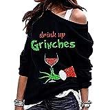 Drink Up Grinches Sweatshirt Damen Weihnachten Langarm...