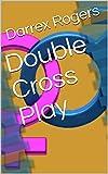 Double Cross Play (English Edition)