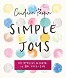 Simple Joys: Discovering Wonder in the Everyday (English Edition)