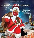 Eine Maske für den Weihnachtsmann: Eine besondere Weihnachtsfeier in...
