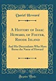 A History of Isaac Howard, of Foster, Rhode Island: And His...
