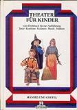 Hänsel und Gretel: Theater für Kinder. Vom Drehbuch bis zur...