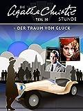 Die Agatha Christie Stunde - Teil 10: Der Traum vom Glück
