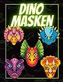 Dino Masken: Kinder Masken zum Basteln   Das Maskenbuch für deinen...