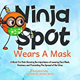 Ninja Spot Wears a Mask: A Book For Kids Showing The Importance of...