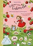 Erdbeerinchen Erdbeerfee. Glitzersticker-Spaß im Erdbeergarten:...
