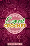 Crocheting: Crochet for Experts (Intarsia Crochet, Fair Isle Crochet,...